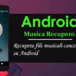 4 modi per recuperare file musicali cancellati su Android