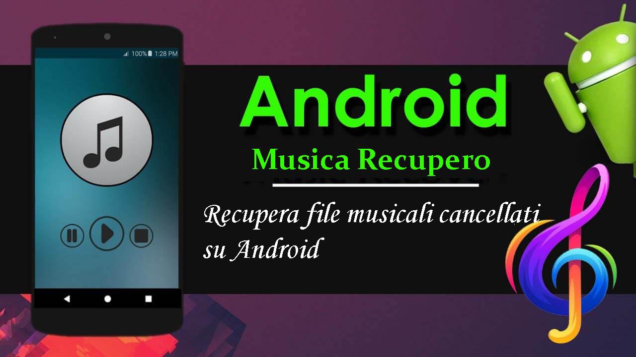 recuperare la musica cancellata su Android