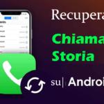 5 metodi comprovati per recuperare la cronologia delle chiamate su Android
