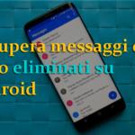 Android SMS Recupero- Recupera messaggi di testo cancellati su Android