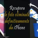[7 Modi] Recupera le foto eliminate definitivamente da iPhone