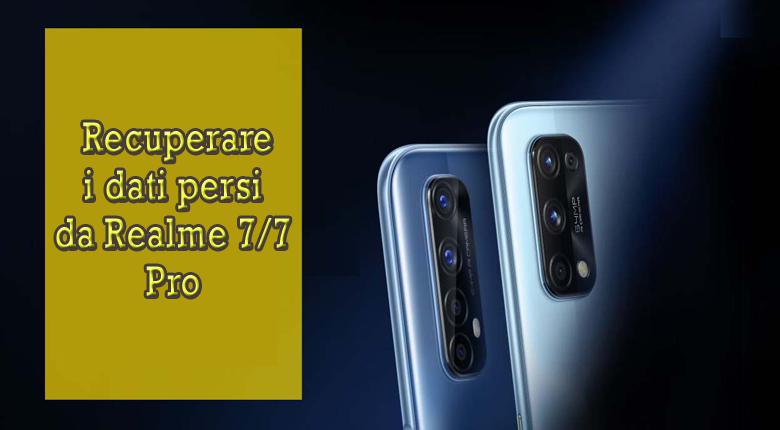 recuperare i dati persi dai telefoni Realme 7/7 Pro